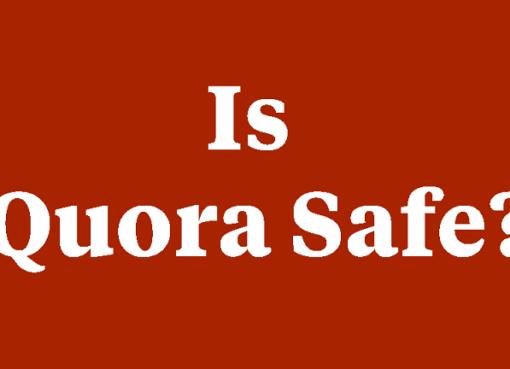 Is quora safe?